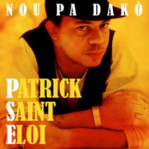Patrick Saint-Eloi Nou Pa Dak├▓
