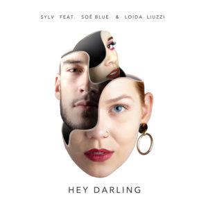 SYLV feat Soë Blue & Loida Liuzzi Hey Darling